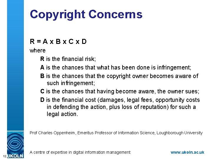 Copyright Concerns R=Ax. Bx. Cx. D where R is the financial risk; A is