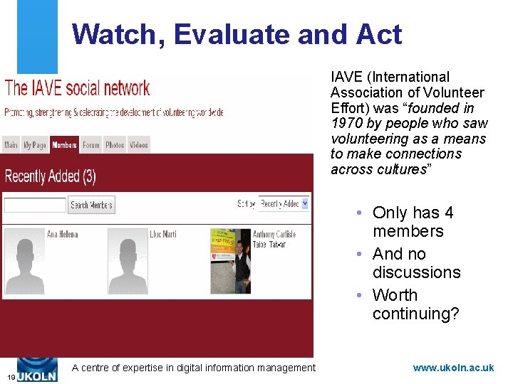"""Watch, Evaluate and Act IAVE (International Association of Volunteer Effort) was """"founded in 1970"""