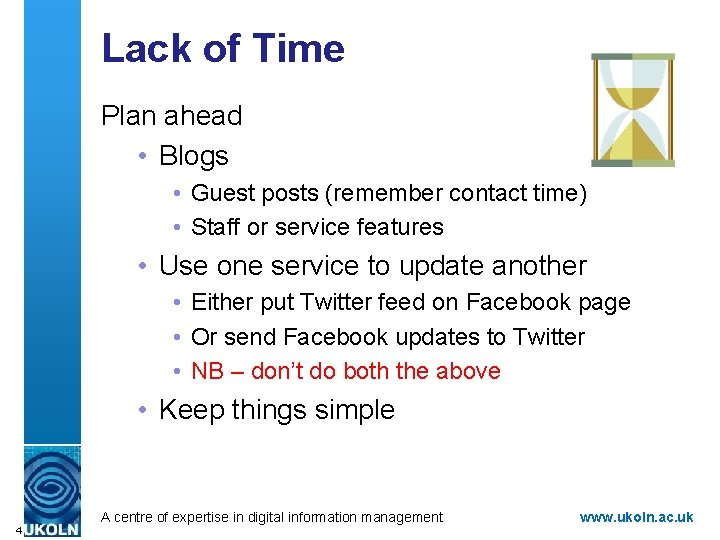 Lack of Time Plan ahead • Blogs • Guest posts (remember contact time) •