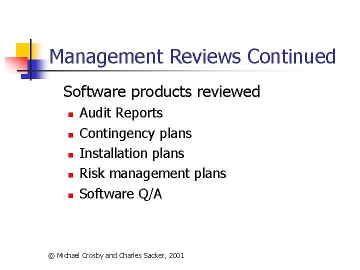 Management Reviews Continued Software products reviewed n n n Audit Reports Contingency plans Installation