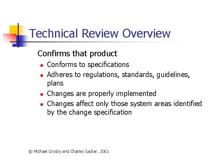 Technical Review Overview Confirms that product n n Conforms to specifications Adheres to regulations,