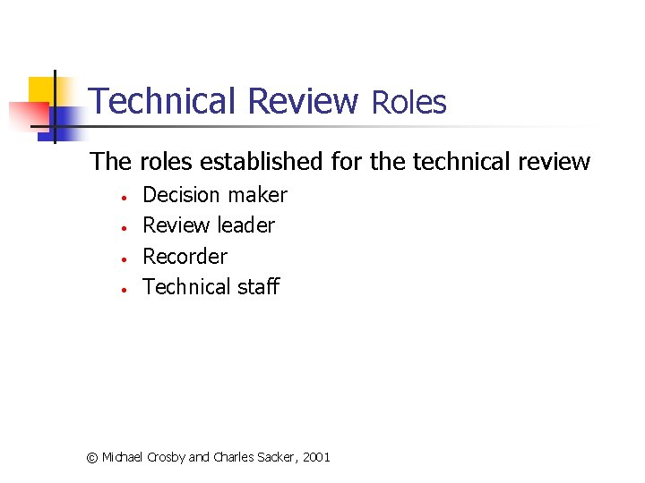 Technical Review Roles The roles established for the technical review • • Decision maker