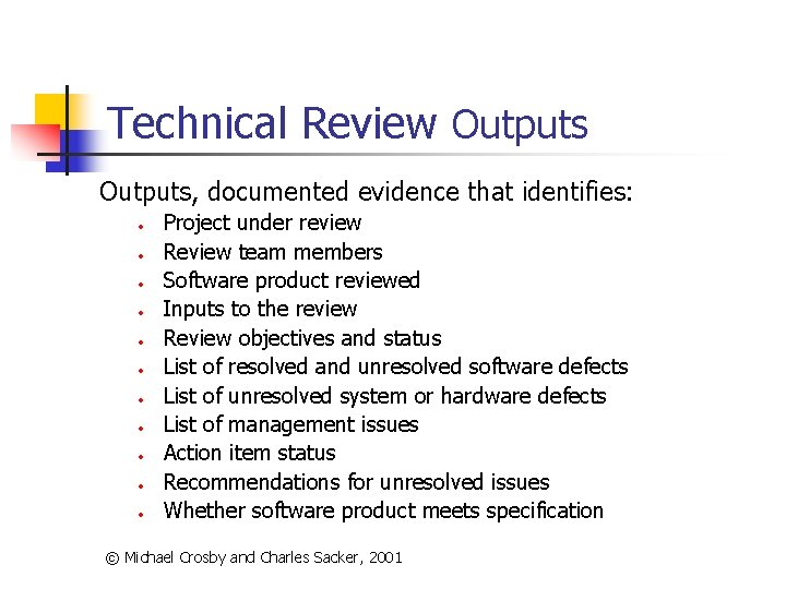 Technical Review Outputs, documented evidence that identifies: • • • Project under review Review