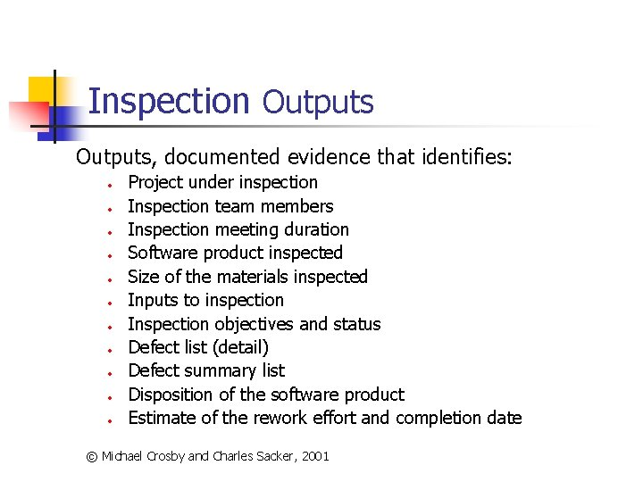 Inspection Outputs, documented evidence that identifies: • • • Project under inspection Inspection team