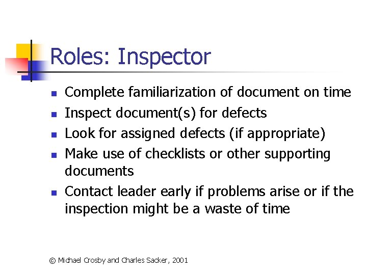 Roles: Inspector n n n Complete familiarization of document on time Inspect document(s) for