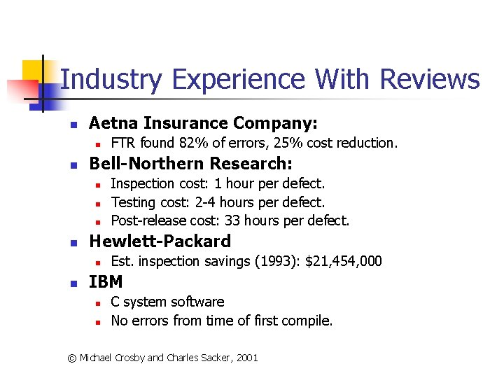 Industry Experience With Reviews n Aetna Insurance Company: n n Bell-Northern Research: n n