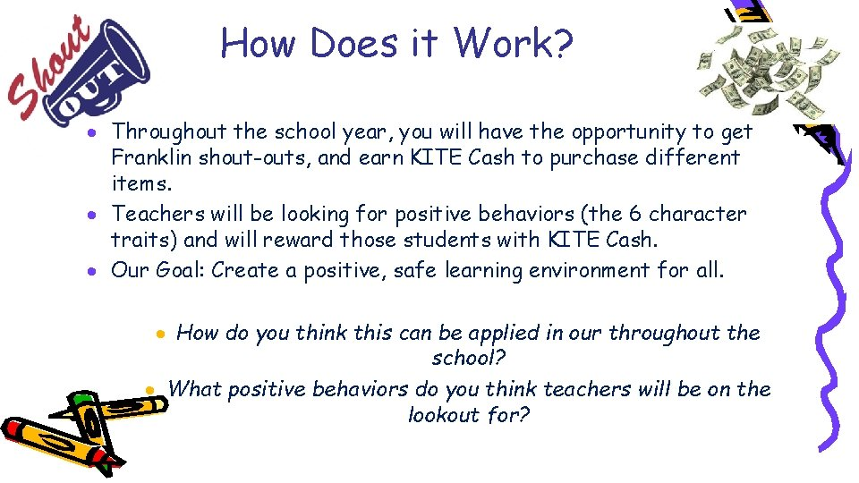 How Does it Work? · Throughout the school year, you will have the opportunity