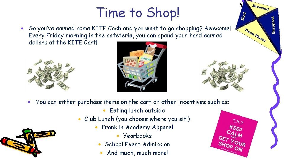 Time to Shop! · So you've earned some KITE Cash and you want to