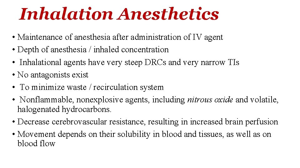 Inhalation Anesthetics • Maintenance of anesthesia after administration of IV agent • Depth of