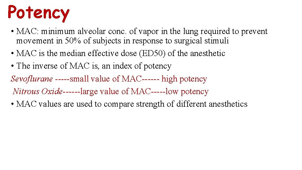 Potency • MAC: minimum alveolar conc. of vapor in the lung required to prevent