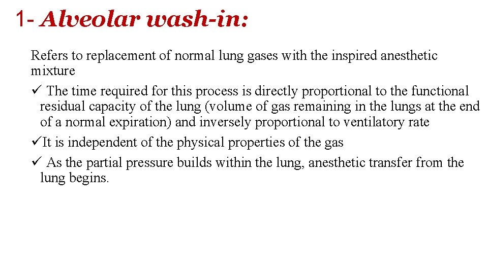 1 - Alveolar wash-in: Refers to replacement of normal lung gases with the inspired