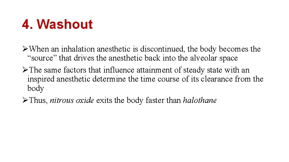 """4. Washout ØWhen an inhalation anesthetic is discontinued, the body becomes the """"source"""" that"""