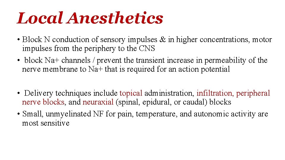 Local Anesthetics • Block N conduction of sensory impulses & in higher concentrations, motor