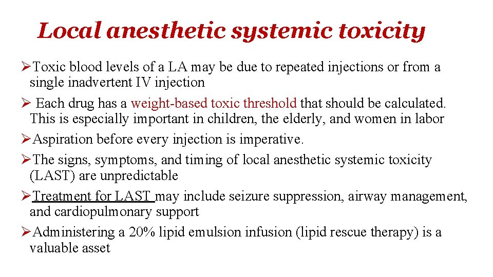 Local anesthetic systemic toxicity ØToxic blood levels of a LA may be due to