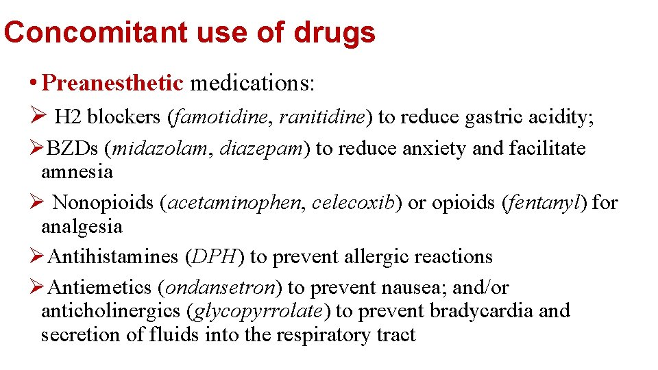 Concomitant use of drugs • Preanesthetic medications: Ø H 2 blockers (famotidine, ranitidine)