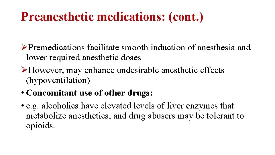 Preanesthetic medications: (cont. ) ØPremedications facilitate smooth induction of anesthesia and lower required anesthetic