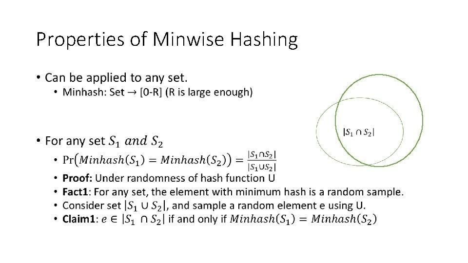 Properties of Minwise Hashing •