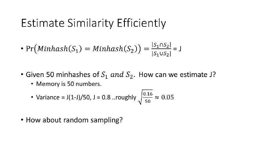 Estimate Similarity Efficiently •
