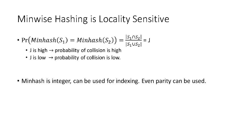 Minwise Hashing is Locality Sensitive •
