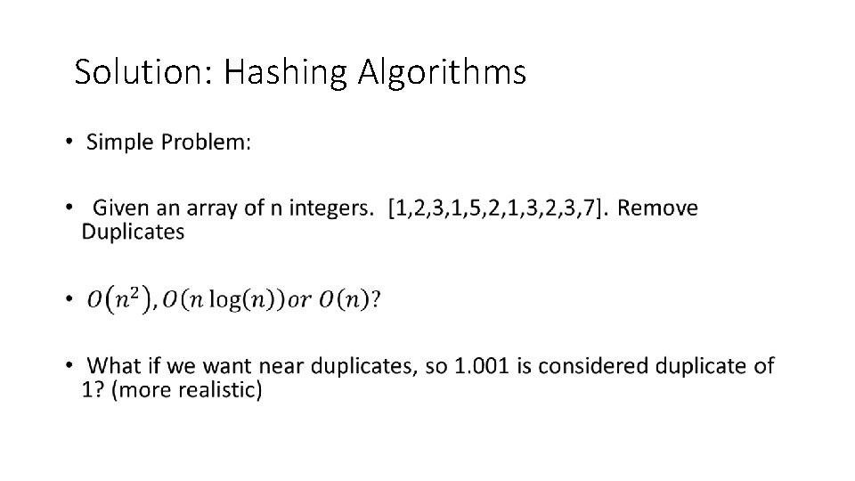 Solution: Hashing Algorithms •