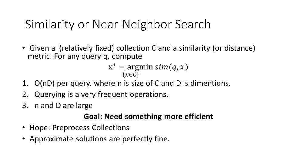 Similarity or Near-Neighbor Search •