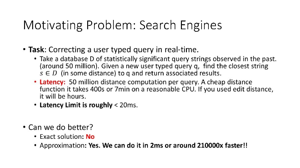 Motivating Problem: Search Engines •