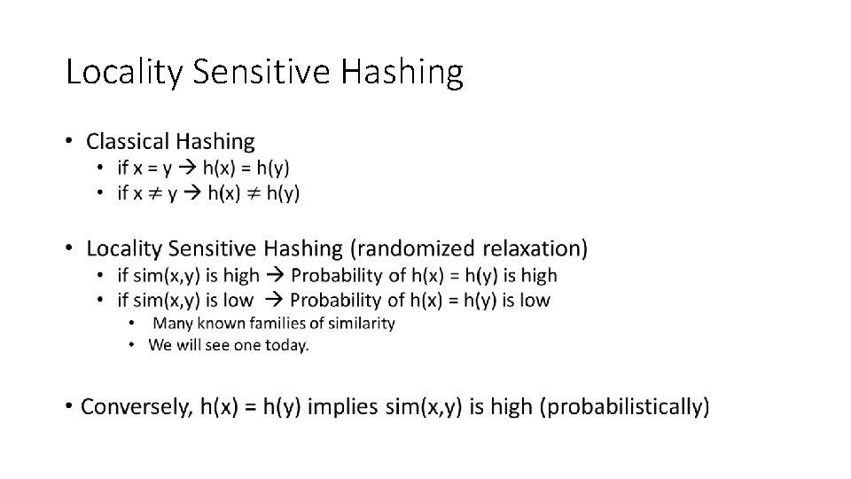 Locality Sensitive Hashing •