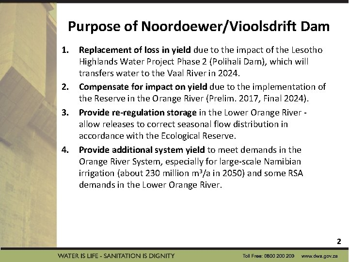 Purpose of Noordoewer/Vioolsdrift Dam 1. Replacement of loss in yield due to the impact