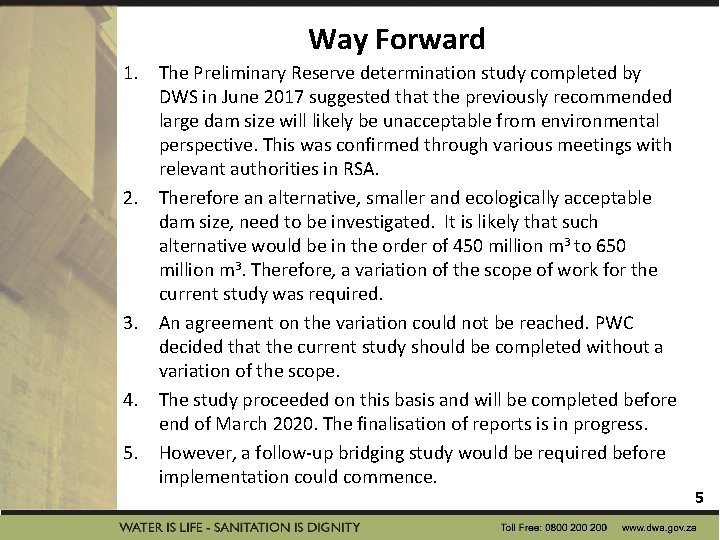 Way Forward 1. The Preliminary Reserve determination study completed by DWS in June 2017