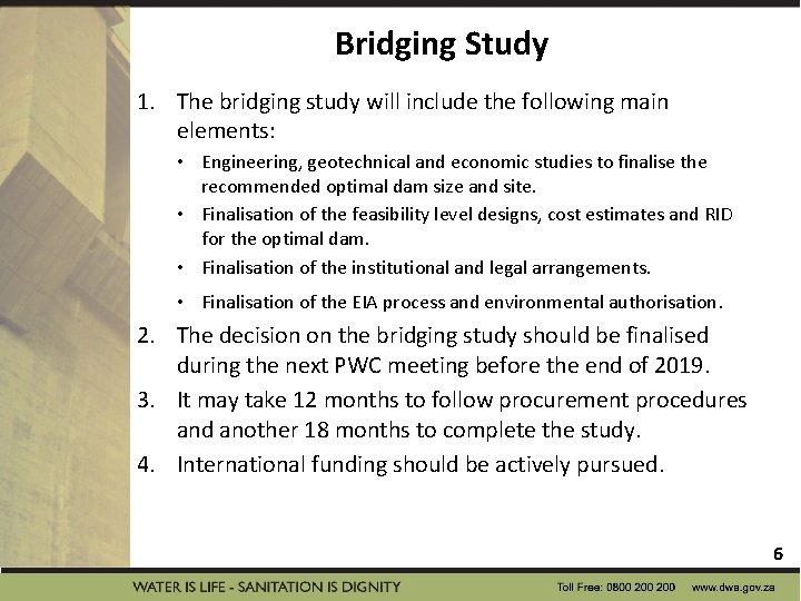Bridging Study 1. The bridging study will include the following main elements: • Engineering,