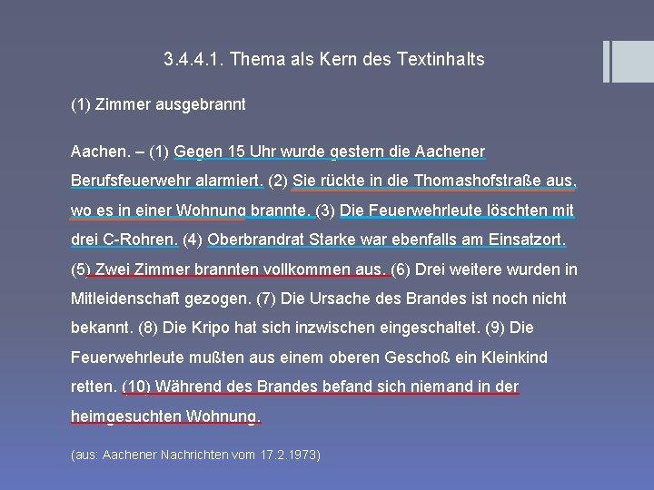 3. 4. 4. 1. Thema als Kern des Textinhalts (1) Zimmer ausgebrannt Aachen. –