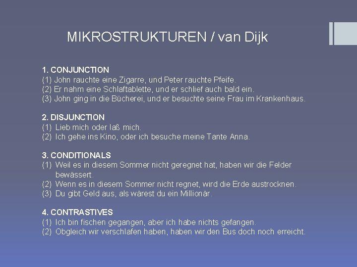 MIKROSTRUKTUREN / van Dijk 1. CONJUNCTION (1) John rauchte eine Zigarre, und Peter rauchte