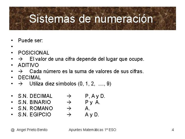 Sistemas de numeración. • • Puede ser: • • S. N. POSICIONAL El valor