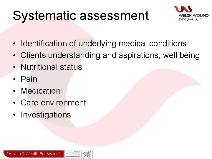 Systematic assessment • • Identification of underlying medical conditions Clients understanding and aspirations, well