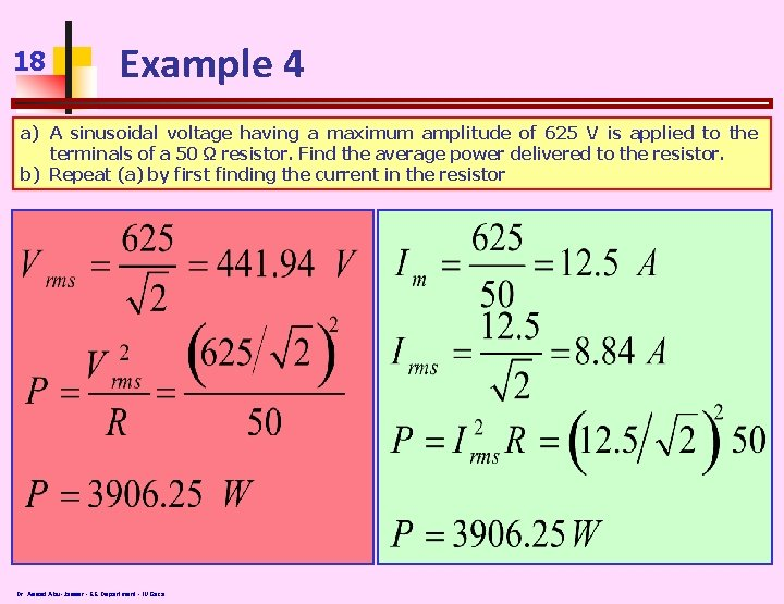 18 Example 4 a) A sinusoidal voltage having a maximum amplitude of 625 V