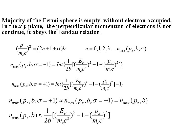 Majority of the Fermi sphere is empty, without electron occupied, In the x-y plane,