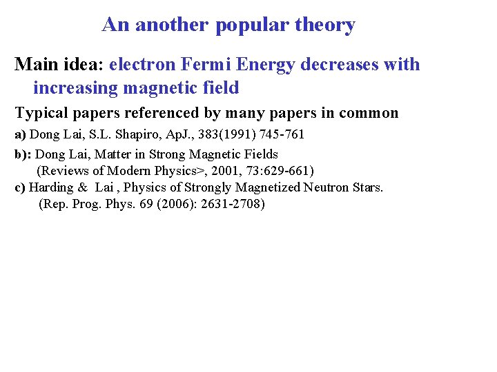 An another popular theory Main idea: electron Fermi Energy decreases with increasing magnetic field