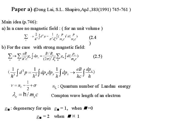 Paper a) (Dong Lai, S. L. Shapiro, Ap. J. , 383(1991) 745 -761 )