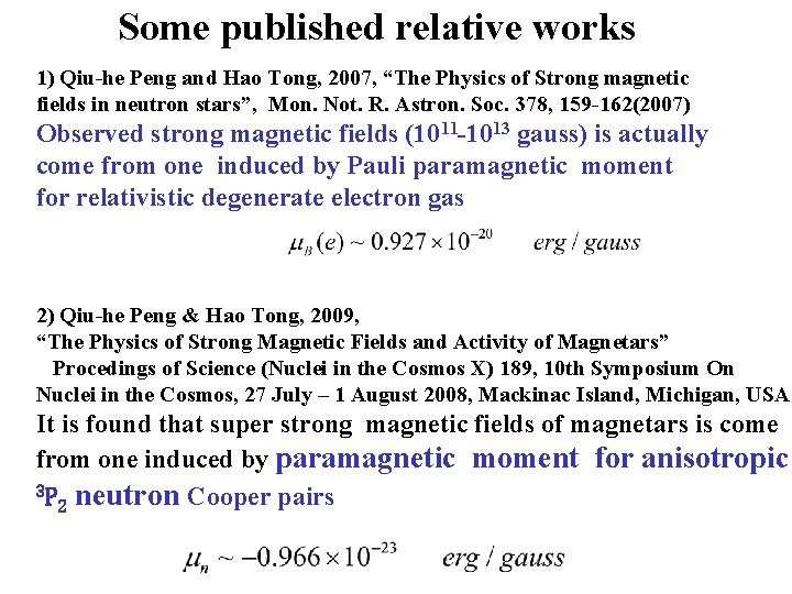 """Some published relative works 1) Qiu-he Peng and Hao Tong, 2007, """"The Physics of"""