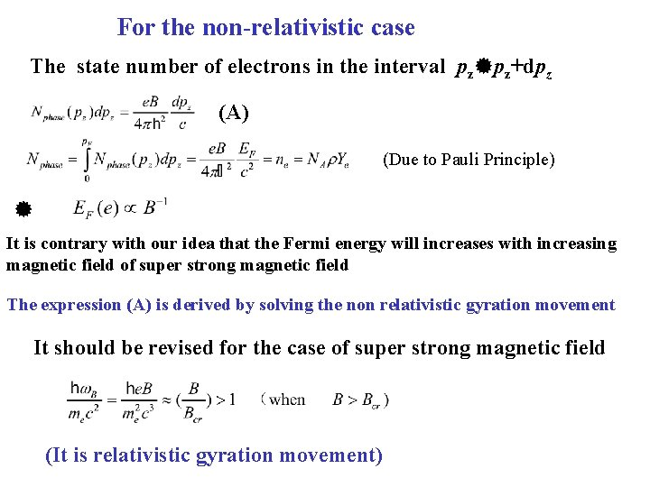 For the non-relativistic case The state number of electrons in the interval pz pz+dpz