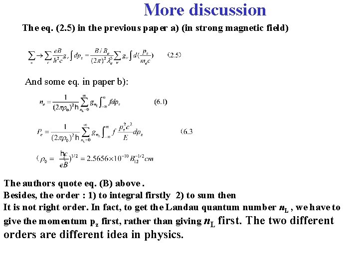 More discussion The eq. (2. 5) in the previous paper a) (in strong magnetic