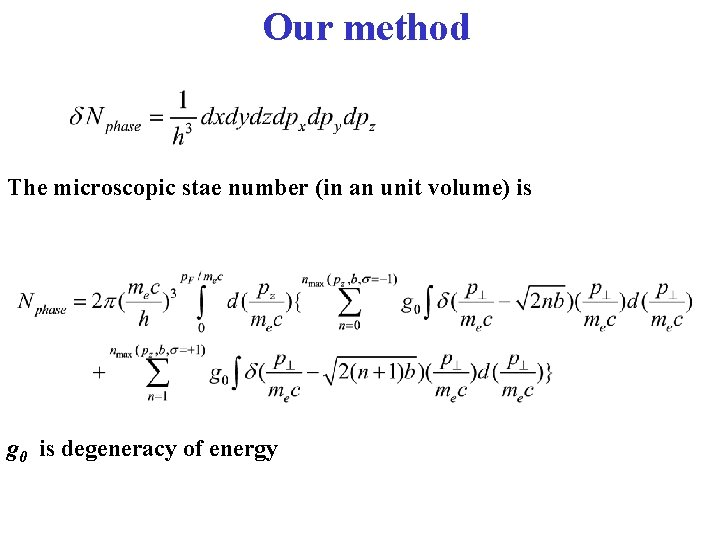 Our method The microscopic stae number (in an unit volume) is g 0 is