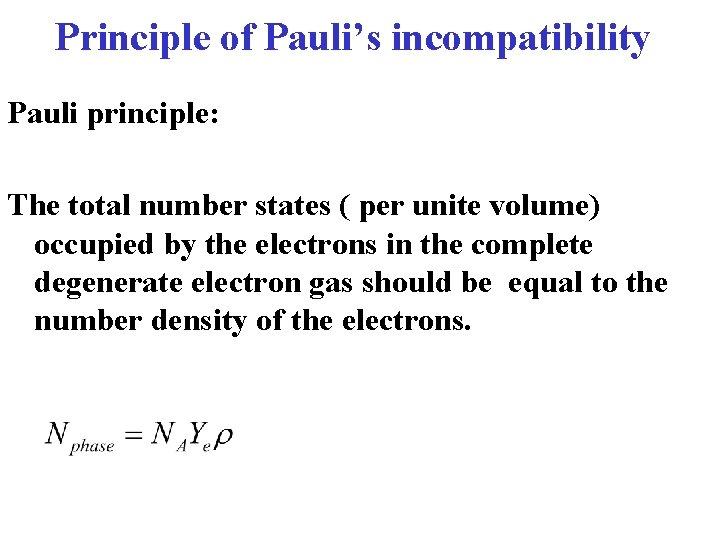 Principle of Pauli's incompatibility Pauli principle: The total number states ( per unite volume)