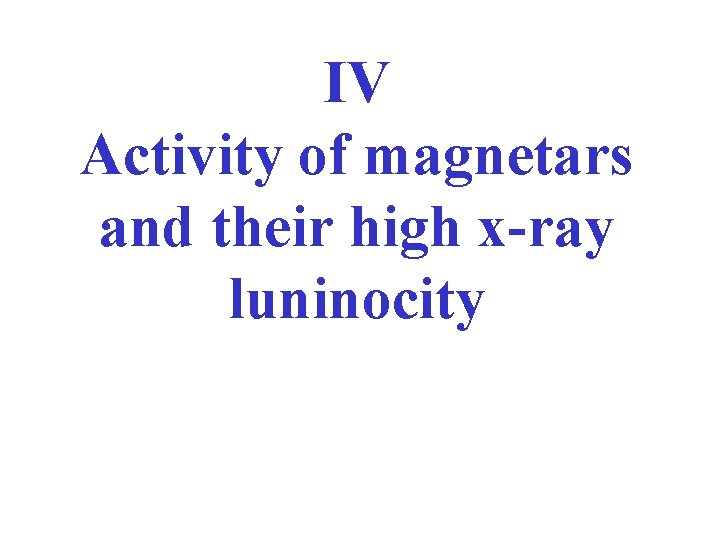 IV Activity of magnetars and their high x-ray luninocity