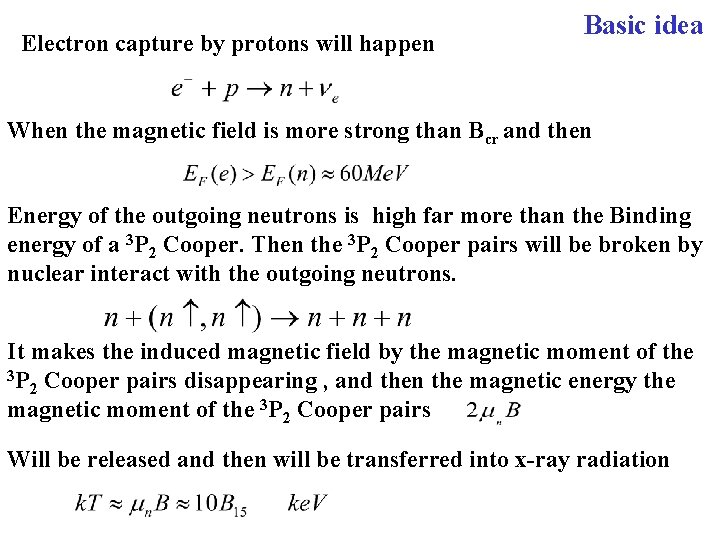 Electron capture by protons will happen Basic idea When the magnetic field is more