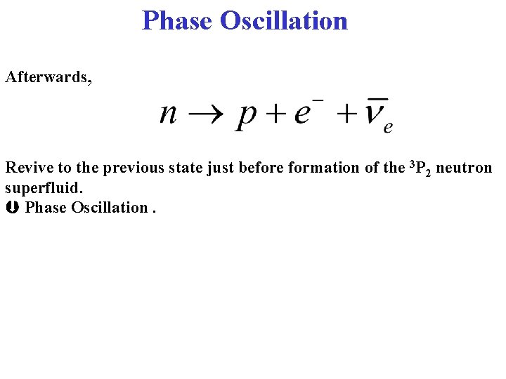 Phase Oscillation Afterwards, Revive to the previous state just before formation of the 3