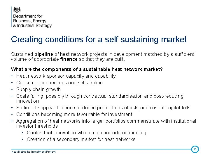 Creating conditions for a self sustaining market Sustained pipeline of heat network projects in