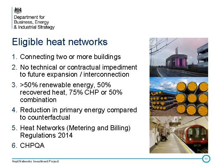Eligible heat networks 1. Connecting two or more buildings 2. No technical or contractual