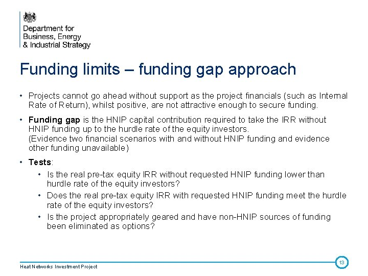 Funding limits – funding gap approach • Projects cannot go ahead without support as