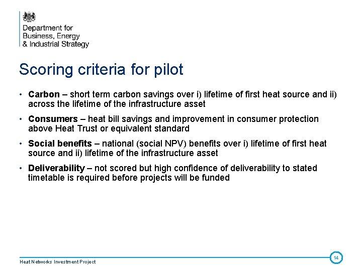Scoring criteria for pilot • Carbon – short term carbon savings over i) lifetime